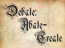 BMC #4: Debate, Abate, Create